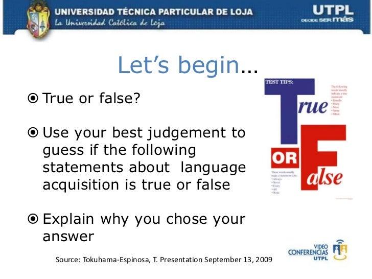 Let's begin…<br /><ul><li>True or false?