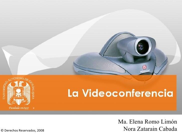 © Derechos Reservados, 2008 Ma. Elena Romo Limón Nora Zatarain Cabada