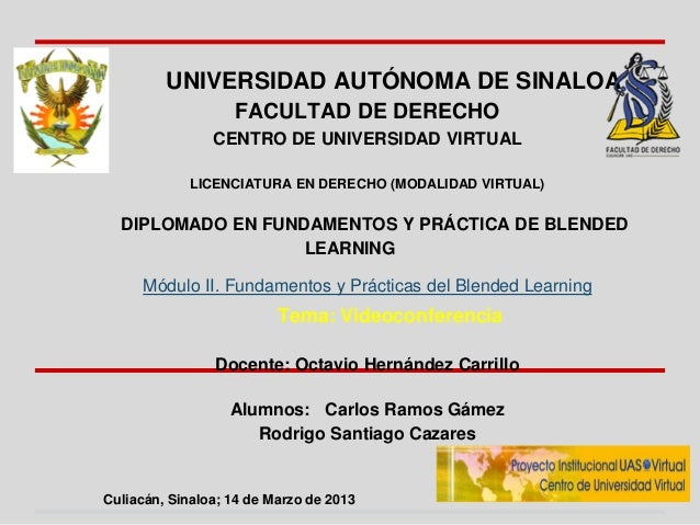 UNIVERSIDAD AUTÓNOMA DE SINALOA                   FACULTAD DE DERECHO                CENTRO DE UNIVERSIDAD VIRTUAL        ...