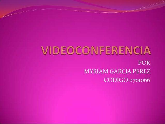 POR MYRIAM GARCIA PEREZ CODIGO 0701066
