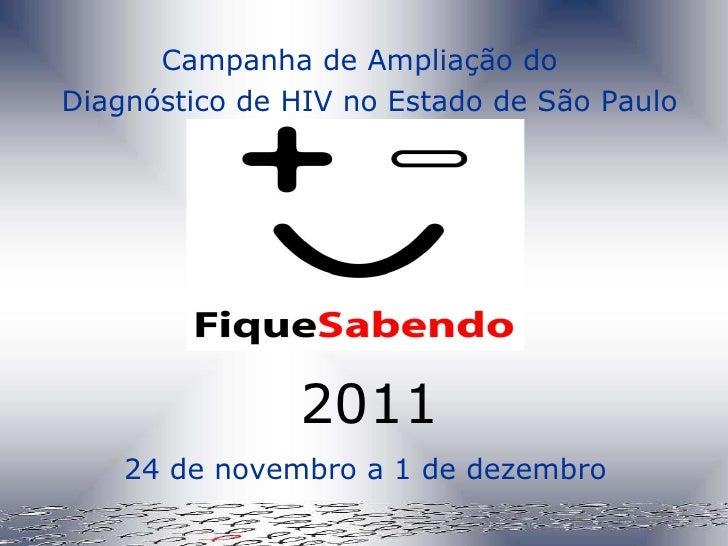 Campanha de Ampliação do  Diagnóstico de HIV no Estado de São Paulo 2011 24 de novembro a 1 de dezembro