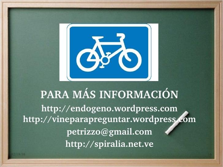 PARAMÁSINFORMACIÓN           http://endogeno.wordpress.com       http://vineparapreguntar.wordpress.com                 ...