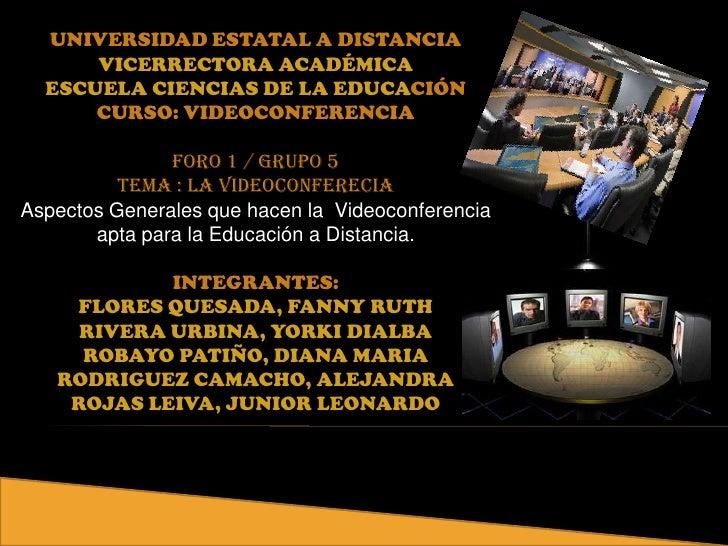 UNIVERSIDAD ESTATAL A DISTANCIA<br />VICERRECTORA ACADÉMICA<br />ESCUELA CIENCIAS DE LA EDUCACIÓN<br />CURSO: VIDEOCONFERE...