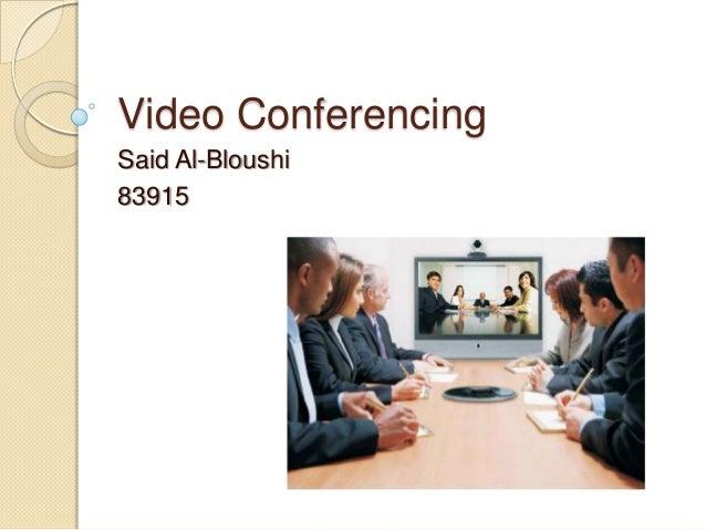 Video ConferencingSaid Al-Bloushi83915