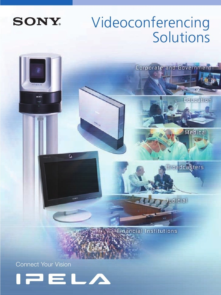 Videoconferencing                               Solutions     Connect Your Vision