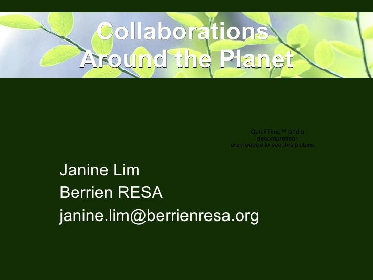 Collaborations  Around the Planet Janine Lim Berrien RESA [email_address]