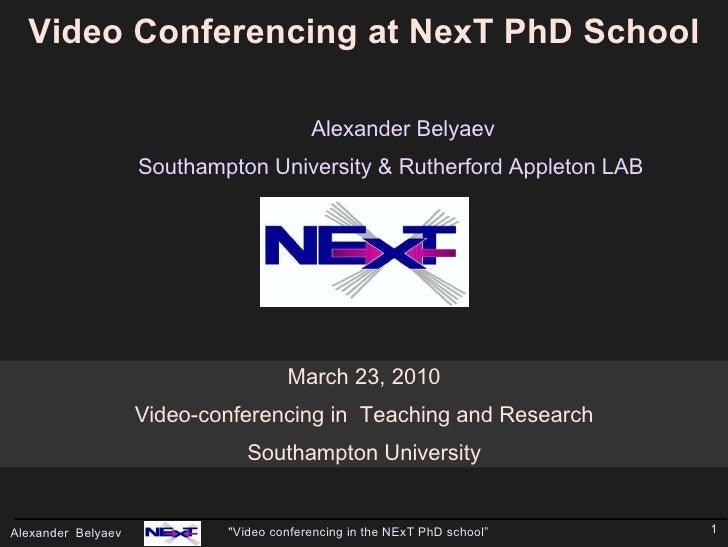 Alexander Belyaev Southampton University & Rutherford Appleton LAB March 23, 2010 Video-conferencing in  Teaching and Rese...