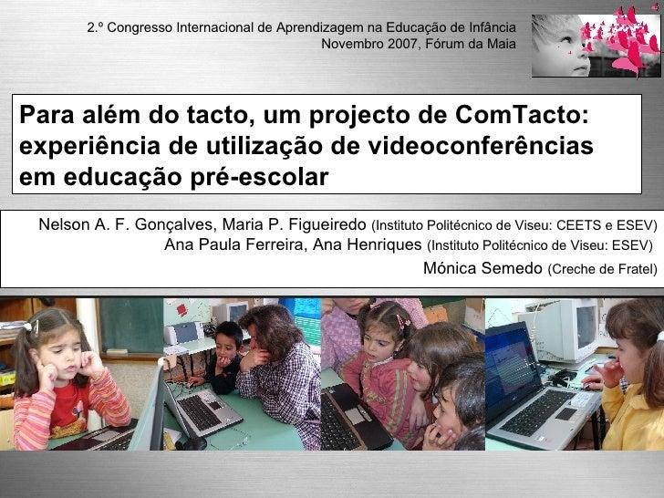 Para além do tacto, um projecto de ComTacto: experiência de utilização de videoconferências em educação pré-escolar   Nels...