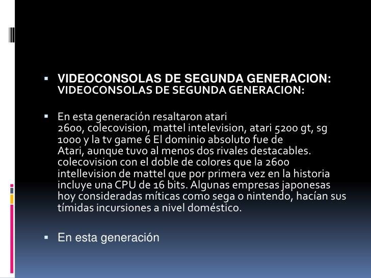 VIDEOCONSOLAS DE SEGUNDAGENERACION: