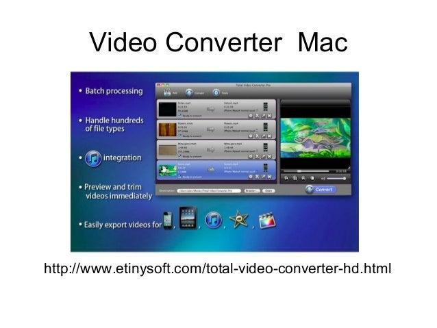 Video Converter Mac http://www.etinysoft.com/total-video-converter-hd.html