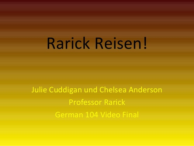 Rarick Reisen! Julie Cuddigan und Chelsea Anderson Professor Rarick German 104 Video Final