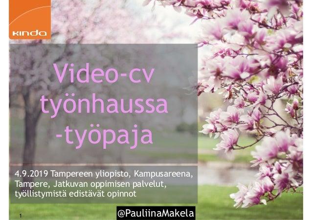 @PauliinaMakela!1 4.9.2019 Tampereen yliopisto, Kampusareena, Tampere, Jatkuvan oppimisen palvelut, työllistymistä edistäv...
