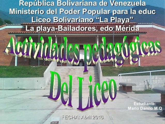 FECHA: Abril 2016FECHA: Abril 2016 República Bolivariana de VenezuelaRepública Bolivariana de Venezuela Ministerio del Pod...