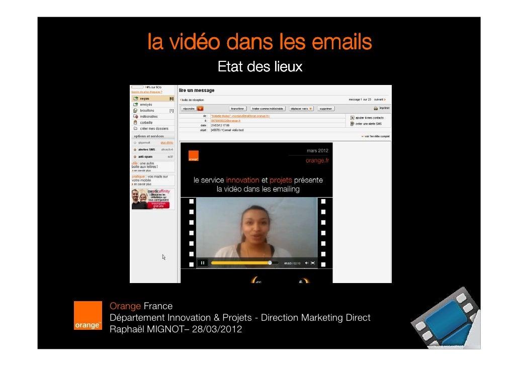 vidé        la vidéo dans les emails                         Etat des lieuxOrange FranceDépartement Innovation & Projets -...
