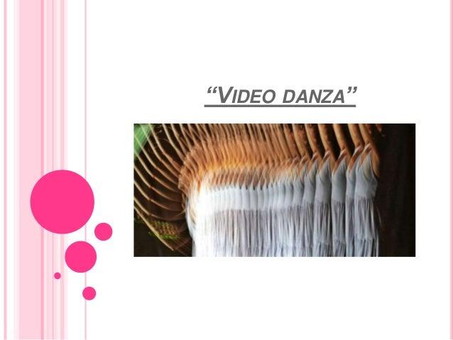"""""""VIDEO DANZA"""""""