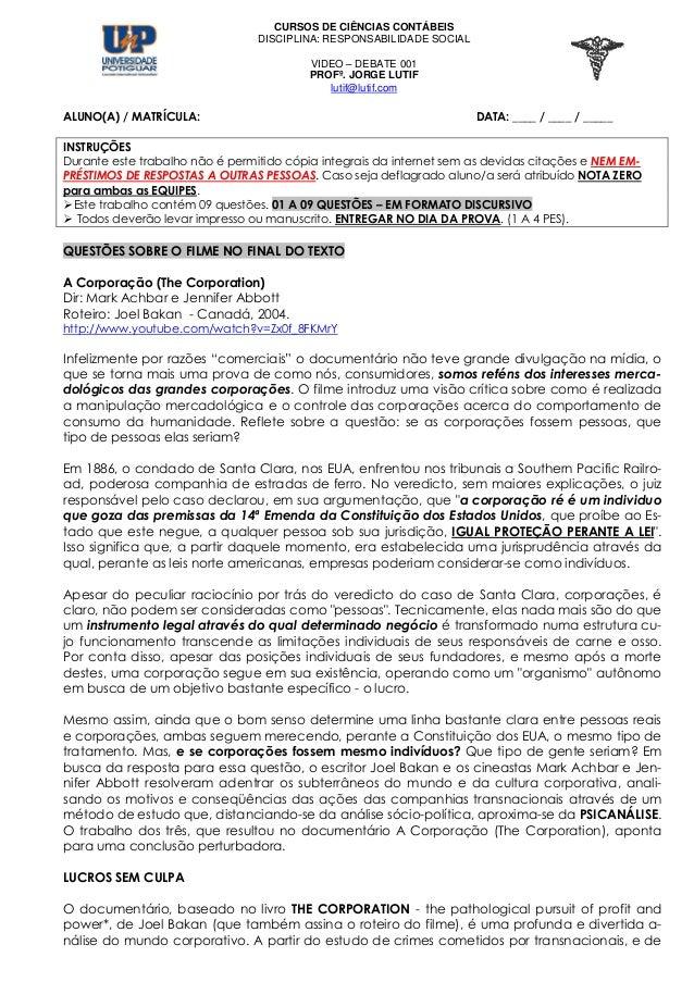 CURSOS DE CIÊNCIAS CONTÁBEISDISCIPLINA: RESPONSABILIDADE SOCIALVIDEO – DEBATE 001PROFº. JORGE LUTIFlutif@lutif.comALUNO(A)...