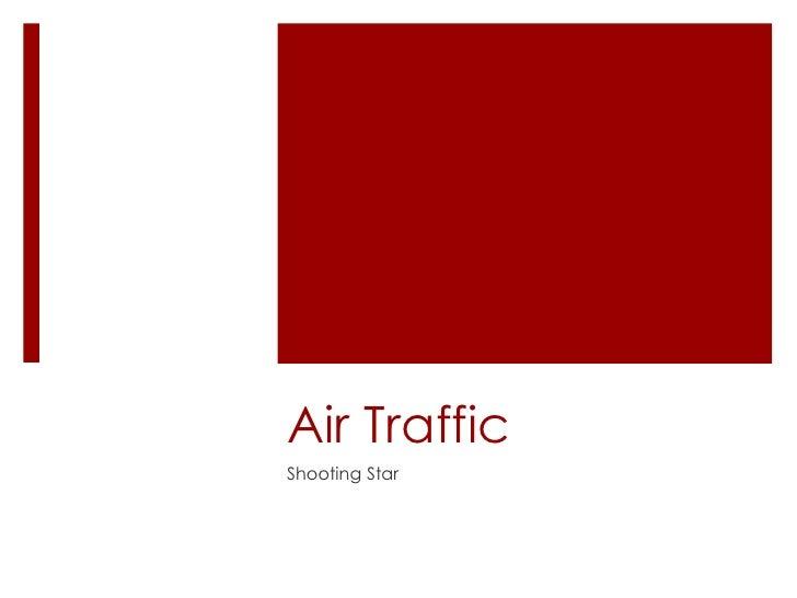 Air TrafficShooting Star