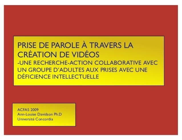 PRISE DE PAROLE À TRAVERS LA CRÉATION DE VIDÉOS -UNE RECHERCHE-ACTION COLLABORATIVE AVEC UN GROUPE D'ADULTES AUX PRISES AV...