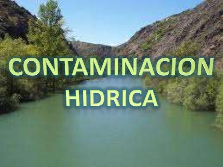 CONTAMINACION HIDRICA<br />