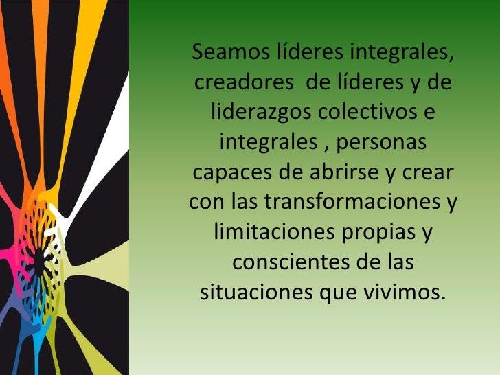 El liderazgo integral es más que la toma de  decisiones</li></li></ul><li>    Para un  liderazgo integral, en el contexto ...