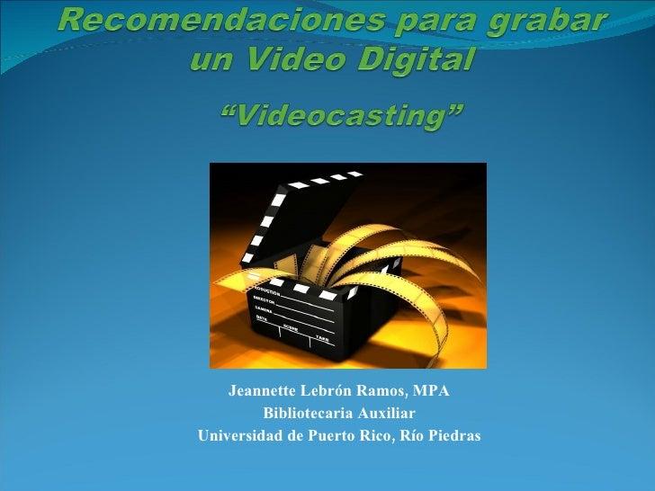 Jeannette Lebrón Ramos, MPA Bibliotecaria Auxiliar Universidad de Puerto Rico, Río Piedras