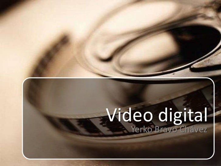 Video digital<br />Yerko Bravo Chávez<br />