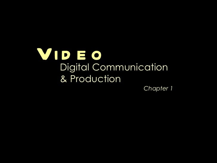 Video Digital Communication & Production Chapter 1