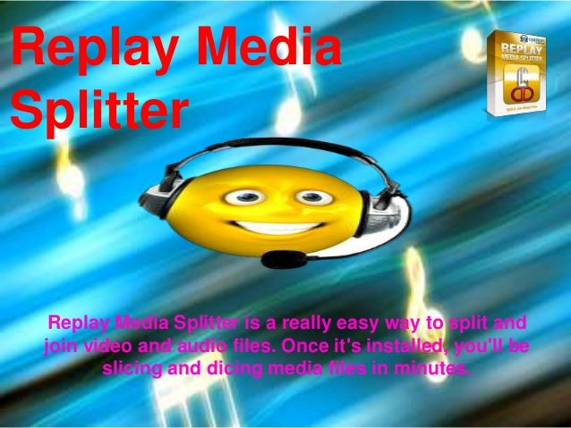دانلود نرم افزار replay media splitter