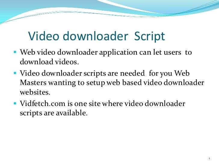 Video downloader scripts