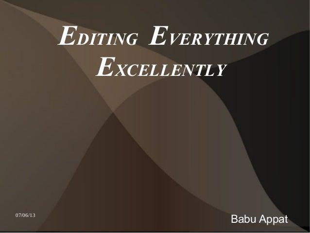 07/06/13EDITING EVERYTHINGEXCELLENTLYBabu Appat