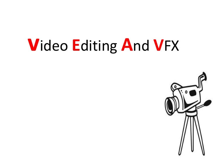 video Editing And VFX
