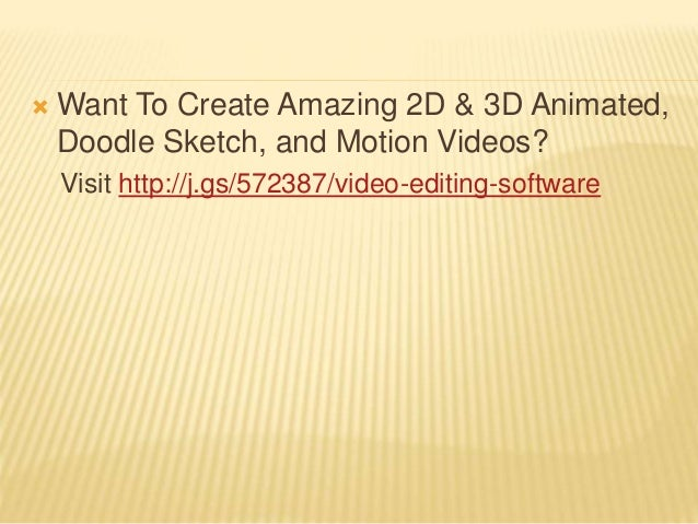  Want To Create Amazing 2D & 3D Animated, Doodle Sketch, and Motion Videos? Visit http://j.gs/572387/video-editing-softwa...