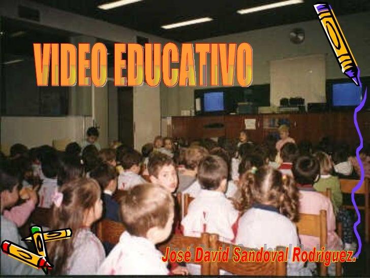 ¿Qué es el video educativo?  Podemos definir un vídeo educativo como :  •Aquel que cumple un objetivo didáctico previament...