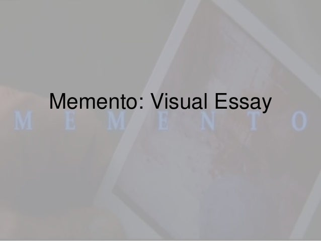 video essay memento memento visual essay