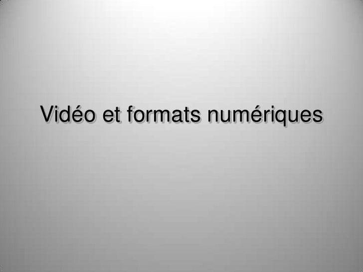 Vidéo et formats numériques