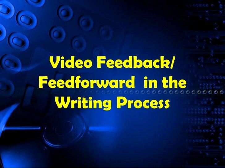 Video Feedback/ Feedforward  in theWriting Process<br />