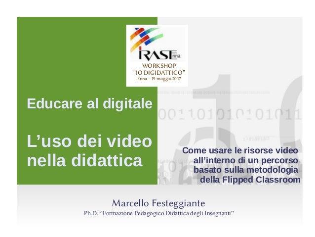 Educare al digitale L'uso dei video nella didattica Come usare le risorse video all'interno di un percorso basato sulla me...