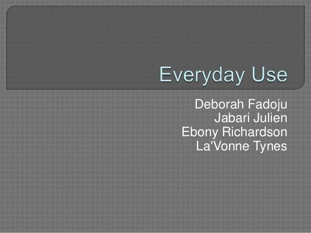 Deborah Fadoju     Jabari JulienEbony Richardson  LaVonne Tynes