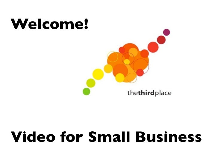 Welcome!Video for Small Business