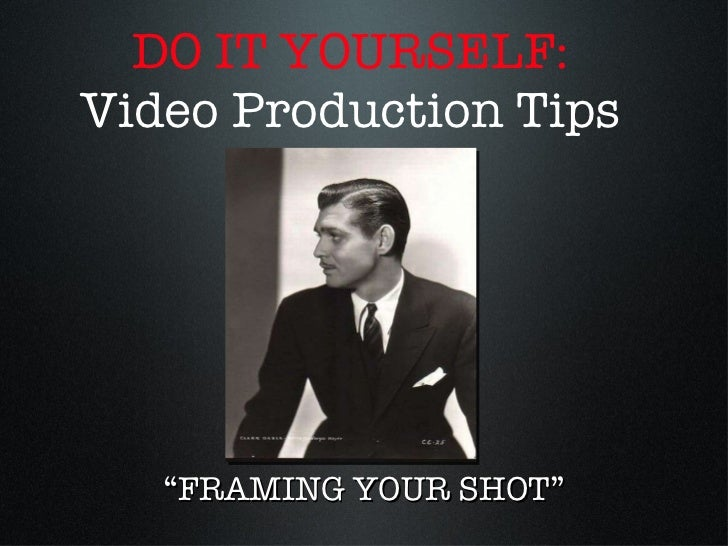 DIY Video Shooting Tips: \