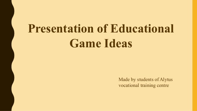 Presentation of Educational Game Ideas Made by students of Alytus vocational training centre