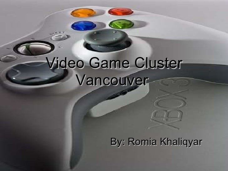 Video Game Cluster Vancouver   By: Romia Khaliqyar