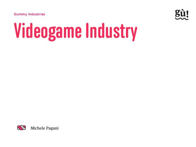 Gummy Industries Michele Pagani Videogame Industry
