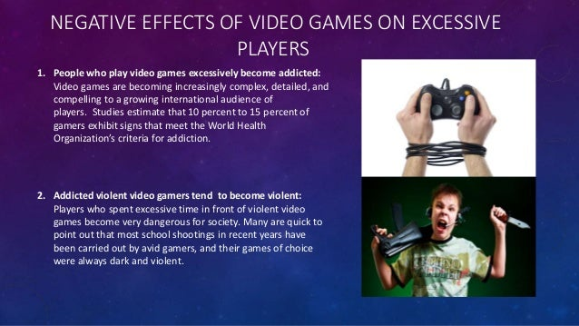 the negative influence of video games Negative effects of video game play  2 the advent of computerized technology has transformed the entertainment industry tablets, phones, home computers, and game consoles have provided unprecedented access to movies.