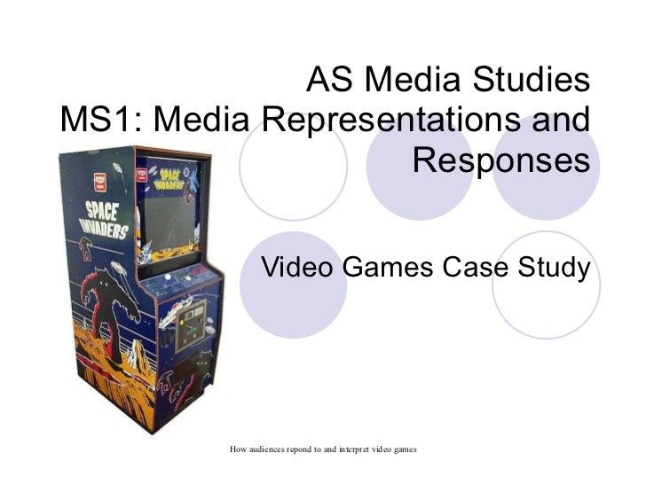 AS Media Studies MS1: Media Representations and Responses Video Games Case Study