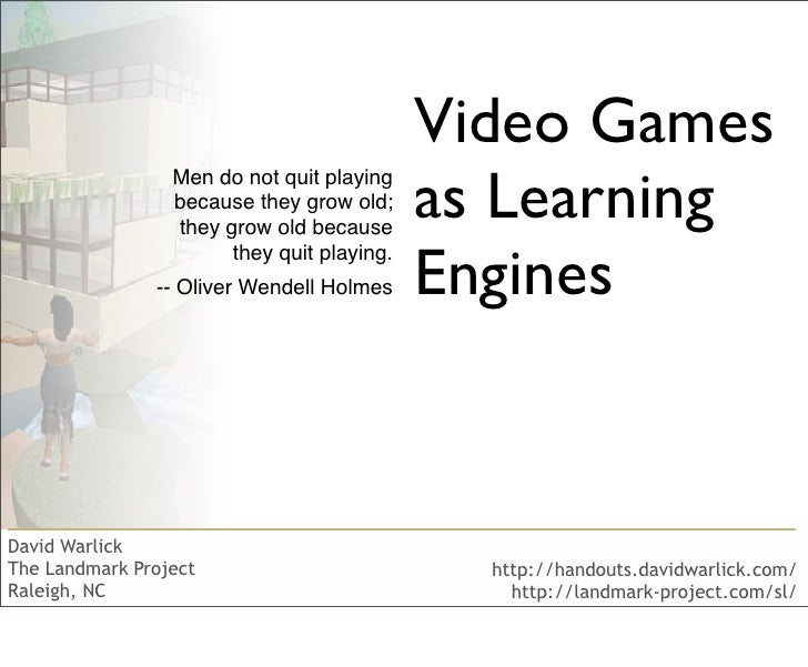 Video Games                                             as Learning                  Men do not quit playing              ...