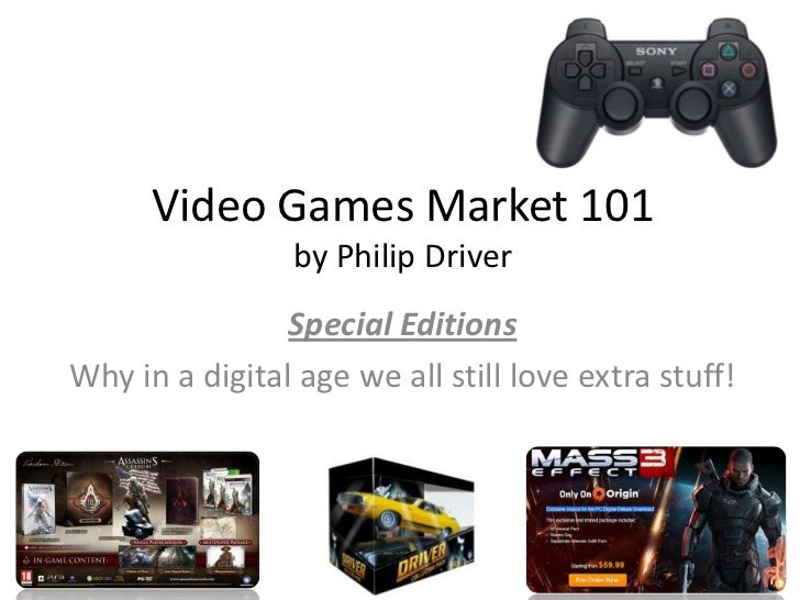Video Games Market 101                 by Philip Driver                Special EditionsWhy in a digital age we all still l...