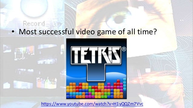 • Most successful video game of all time? https://www.youtube.com/watch?v=H1yQQZm7Vvc