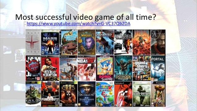 Most successful video game of all time? https://www.youtube.com/watch?v=G-VC37Qb2DA