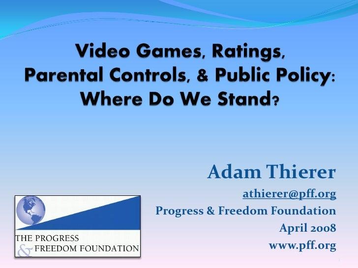Adam Thierer                athierer@pff.org Progress & Freedom Foundation                      April 2008                ...